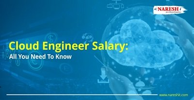 Cloud Engineer Salary All You Need To Know - NareshIT