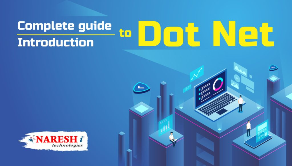 Complete guide to Dot Net Introduction to Dot Net - NareshIT